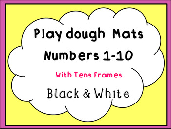 Play dough Mats - Numbers 1-10 With Tens Frames - Black & White