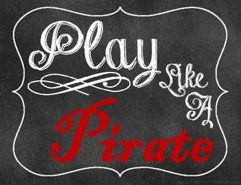 """""""Play like a Pirate"""" poster"""