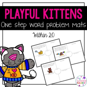 Playful Kittens One Step Word Problems!