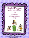 Playful Puppies:  Multi-Goal Activities; CAS , Language, Critical Thinking, AAC