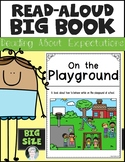 Playground Behavior Setting Expectations Read Aloud Big Bo