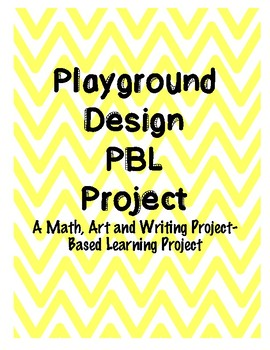 Playground Design PBL Project Math, Art, and Writing