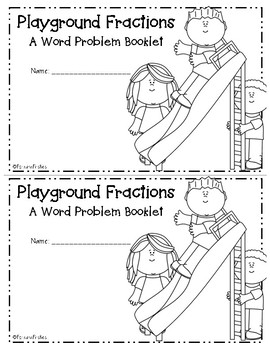 Playground Fractions: Fraction Word Problems Booklet [Differentiated!]
