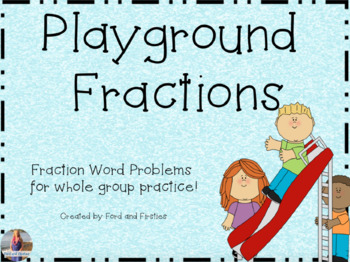 Playground Fractions - Fraction Word Problems!