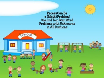 Recess Can Be a  (Math) Problem! 1 & 2 Step Word Problem Practice for 2.OA.1