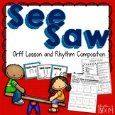 See Saw Orff Arrangement and Rhythm Composition