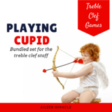 Playing Cupid {Bundled Set of Games for Treble Clef Practice}