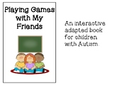 Playing Games with Friends Adapted Book for Children with Autism