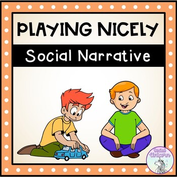 Playing Nicely - Social Story (FULL VERSION)