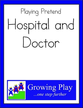 Playing Pretend - Hospital and Doctor