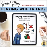 Playing With Friends - Social Story (Boardmaker Symbols)