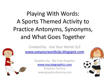 Playing With Words (Antonyms, Synonyms, What Goes Together)