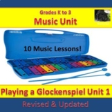 Playing a Glockenspiel Unit 1 (10 Music Lessons) - K to 3