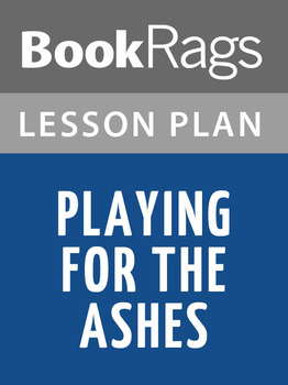Playing for the Ashes Lesson Plans