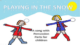 """""""Playing in the snow"""" song/ percussion for non specialists / music readers video"""