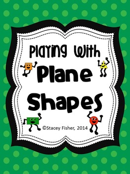 Playing with Plane Shapes-Circles, Triangles, Squares, Rec