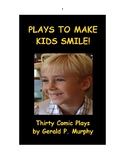 Plays to Make Kids Smile - Thirty Comic Plays!
