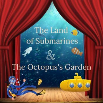 Drama Play Script: The Land of Submarines and The Octopus'