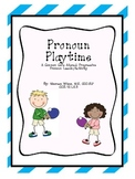 Playtime with Pronouns: A Common Core Aligned Pronoun Less