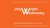 Playwright Wednesday Bell Work (Prompts)