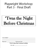 Playwright Workshop: Twas the Night Before Christmas Part 3 Final Draft