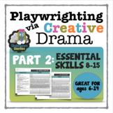 Playwrighting Skills via Creative Drama, PART 2