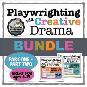 Playwrighting Skills via Creative Drama, Parts 1 & 2 BUNDLE