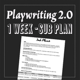 EMERGENCY SUB PLAN:Playwriting 2.0