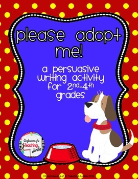 Please Adopt Me! - A Persuasive Writing Activity