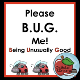 Please B.U.G. Me: Behavior Management