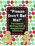 """Please Don't Eat Me!"" Persuasive Writing Unit & Gingerbread Craftivity"