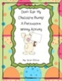 Please Don't Eat My Chocolate Bunny! ~ A Persuasive Writin