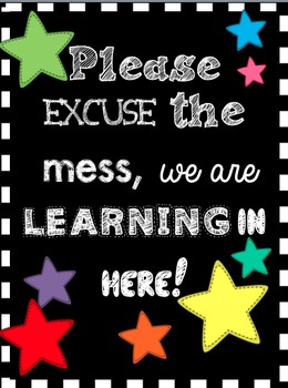 """Please Excuse the Mess, We Are Learning In Here!"" Poster"