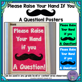 """Please Raise Your Hand..."" Mustache Posters"