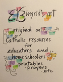 Please check out Ingrid's Art for great resources for Catholic educators!