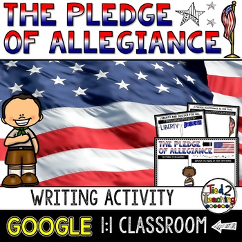 Pledge of Allegiance Digital Writing Activity a Google Classroom Activity