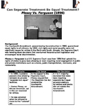 Plessy Vs. Ferguson Separate Treatment Be Equal Treatment? worksheet mini lesson