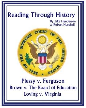 Plessy v. Ferguson, Brown v. Board of Education, Loving v. Virginia