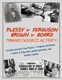 Plessy v. Ferguson/ Brown v. Board of Education primary source analysis activity