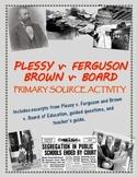 Plessy v. Ferguson/ Brown v. Board of Education primary so