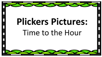 Plickers Pictures:  Telling Time to the Hour (Clocks)