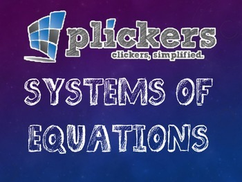 Plickers Systems of Equations Review