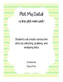 Plot My Data--A Line Plot Mini-Unit