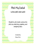 Plot My Data--A Line Plot Mini-Unit