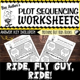 Plot Sequencing Worksheet | Ride, Fly Guy, Ride