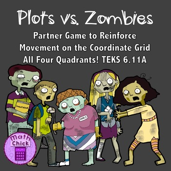 Plots vs. Zombies : Game to Reinforce Movement on the Coordinate Grid TEKS 6.11A