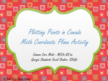 Plotting Points in Canada Math and Social Studies Coordinate Plane Activity