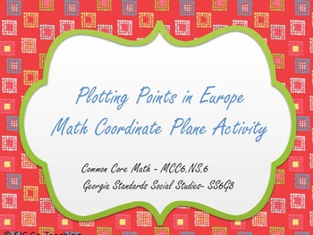 Plotting Points in Europe Math & Social Studies Coordinate Plane Activity