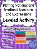 Plotting Rational and Irrational Numbers and Expressions Leveled Activity