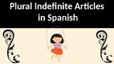 Plural Indefinite Articles  in Spanish